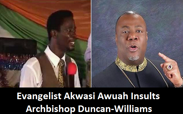 [VIDEO] Evangelist Akwasi Awuah Insults Archbishop Duncan-Williams for apologizing to Muslims