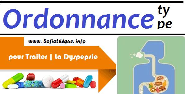 Ordonnance Type pour Traiter | La Dyspepsie