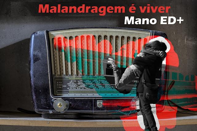 """Mano ED+ lança o single """"Malandragem é Viver"""""""