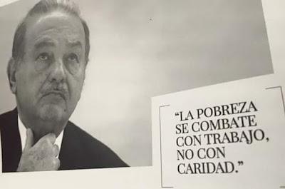 """""""La pobreza se combate con trabajo"""" - Carlos Slim"""