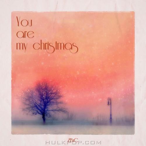 2BIC – You Are My Christmas – Single