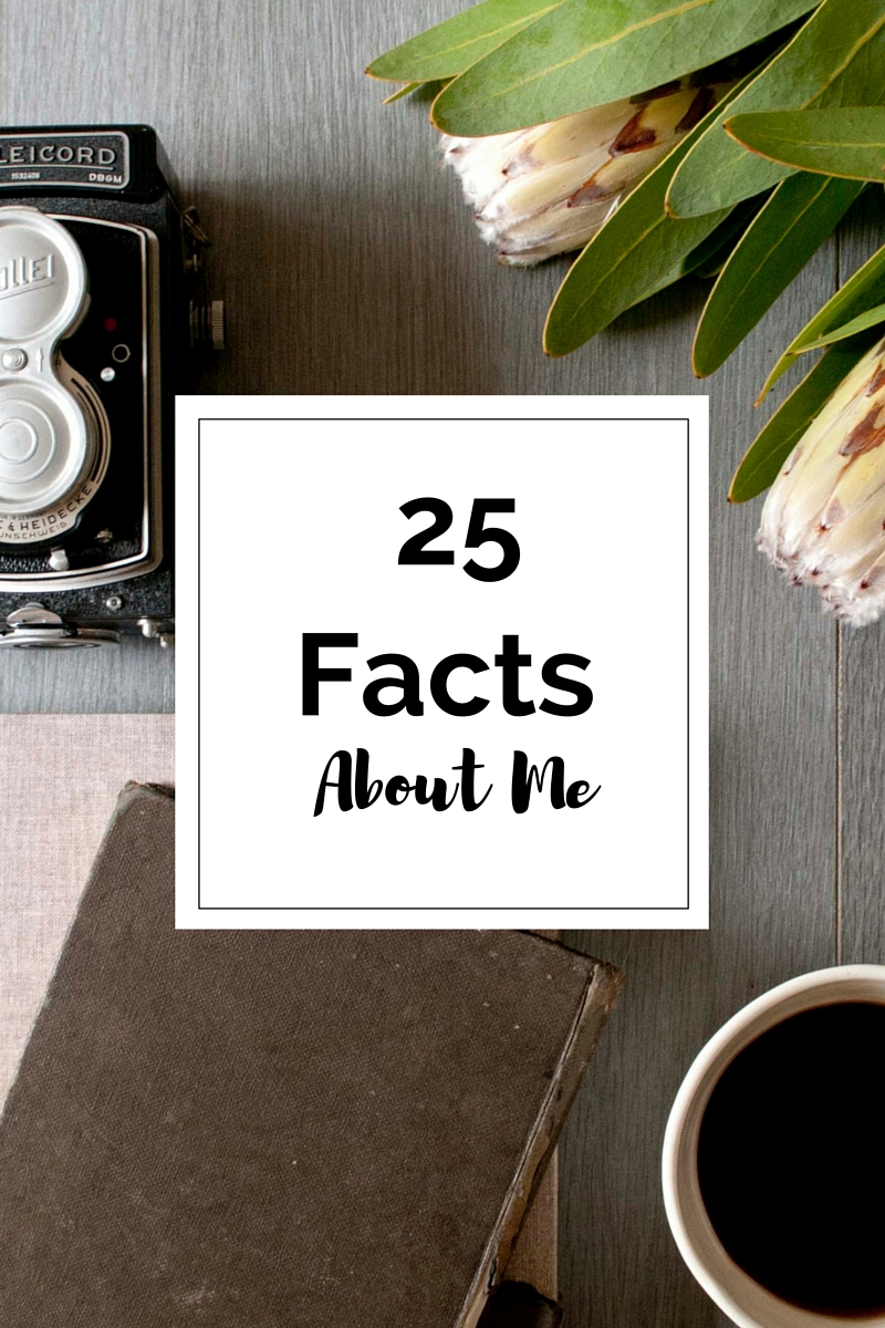 25 Facts about me - griselda hasselbring