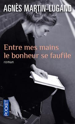 Entre mes mains le bonheur se faufile de Agnès Martin-Lugand