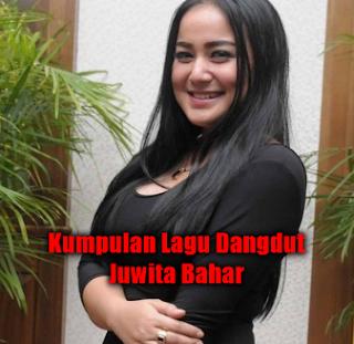 Juwita Bahar, Dangdut, Kumpulan Lagu Juwita Bahar Mp3 Terbaru dan Terpopuler Full Album Rar