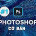 Photoshop cơ bản bài 1 | ducbinh.top