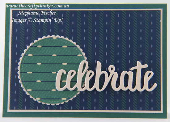 #thecraftythinker, #cardmaking, #stampinup, #masculinecard, masculine card, Celebrate You, Sale-A-Bration, True Gentleman, Stampin' Up! Australia Demonstrator, Stephanie Fischer, Sydney NSW