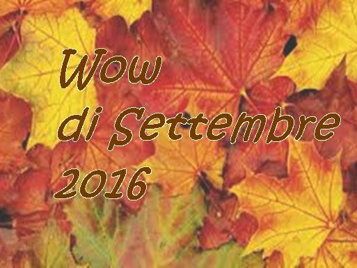 Wow di settembre 2016 [TRIBU' DEGLI WOW]