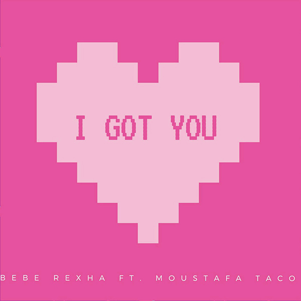 Bebe Rexha ft. Moustafa Taco — I Got You