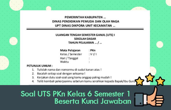 Soal UTS PKn Kelas 6 Semester 1 Beserta Kunci Jawaban