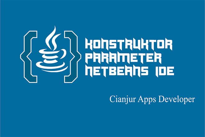 Tutorial Dasar Cara Membuat Konstruktor dan Parameter pada Java