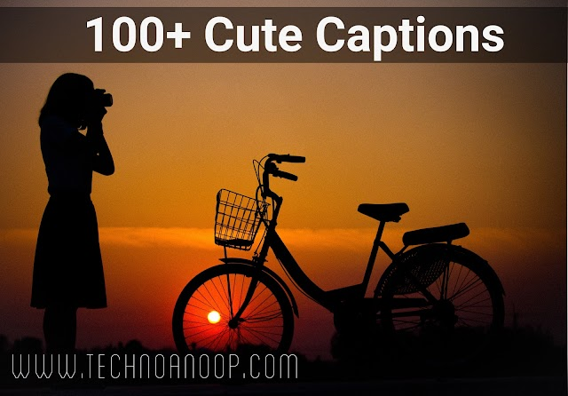 100+ CUTE CAPTIONS FOR INSTAGRAM AND FACEBOOK