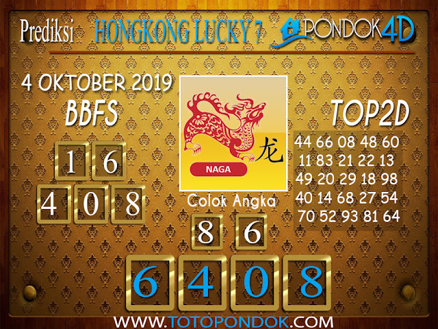 Prediksi Togel HONGKONG LUCKY 7 PONDOK4D 04 OKTOBER 2019