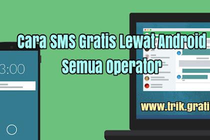 2 Cara SMS Gratis Tanpa Pulsa Lewat Android dan Internet