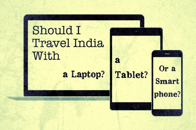 Should I travel with a laptop, tablet or a smartphone?
