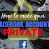 How to Make My Facebook Private Updated 2019