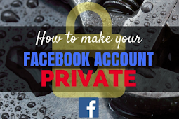 How to Put Your Facebook On Private