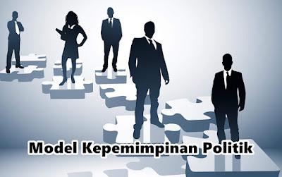 Inilah Model-Model Kepemimpinan Politik