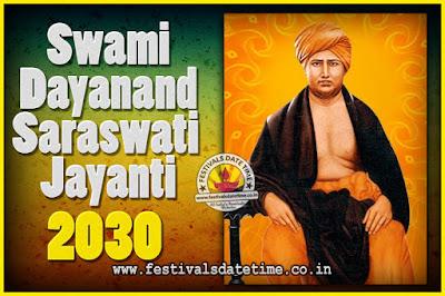 2030 Swami Dayanand Saraswati Jayanti Date & Time, 2030 Swami Dayanand Saraswati Jayanti Calendar