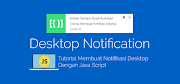 Tutorial Membuat Notifikasi Desktop Dengan Java Script