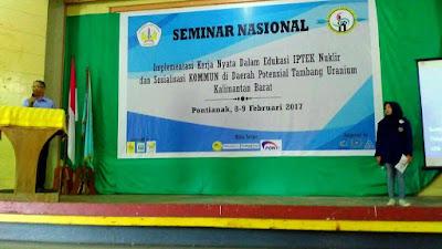 """Seminar Nasional 2017 Kalimantan Barat: """"Implementasi Kerja Nyata Dalam Edukasi IPTEK Nuklir dan Sosialisasi KOMMUN di Daerah Potensial Tambang Uranium Kalimantan Barat"""""""