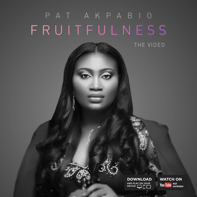 Video: Fruitfulness – Pat Akpabio