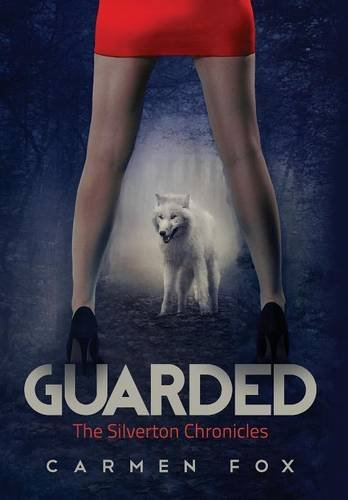 Guarded  The Silverton Chronicles by Carmen Fox