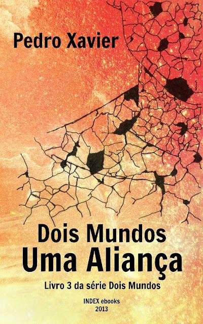 Dois Mundos, Uma Aliança - Pedro Xavier