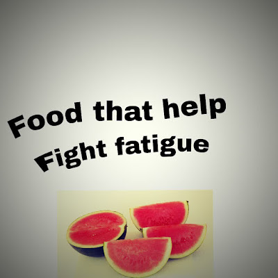 Foods that  fight against fatigue