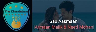 SAU AASMAAN Guitar Chords ACCURATE | Armaan Malik & Neeti Mohan