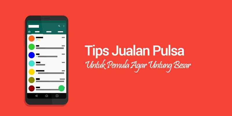 tips jualan pulsa untuk pemula
