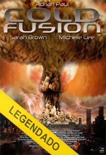 Cold Fusion – Legendado