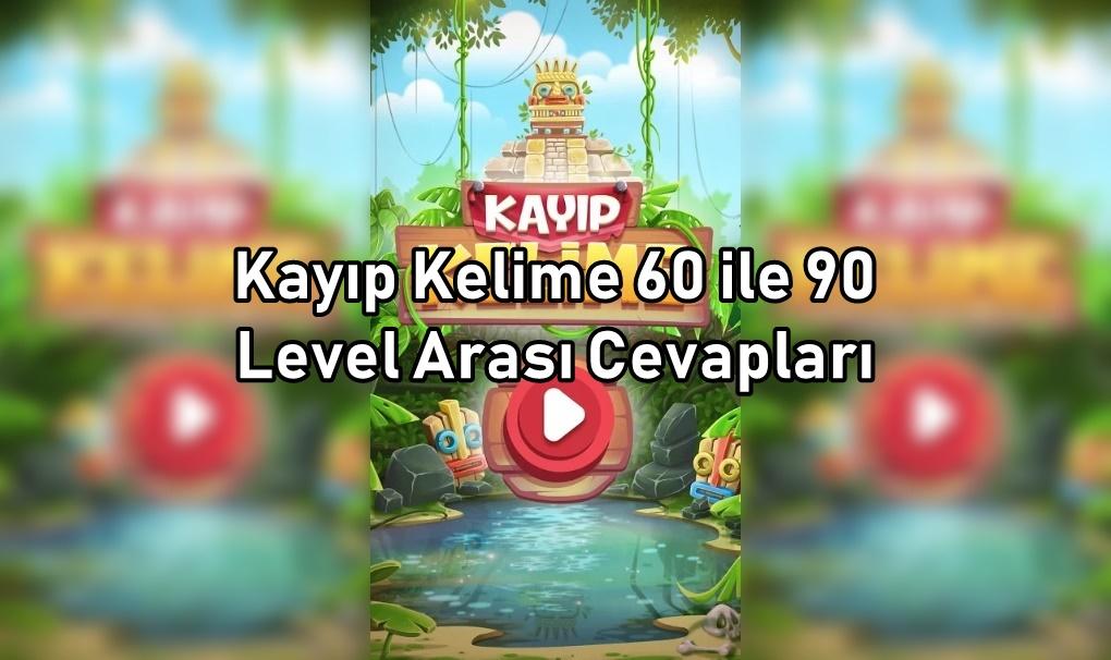 Kayip Kelime 60 ile 90 Level Arasi Cevaplari
