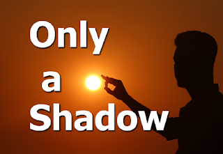 Man making shadow with his fingers in front of the sum -  1  The love, I have for You, my Lord, is only a shadow of Your love for me; Only a shadow of Your love for me, Your deep, abiding love. 2  My own belief in You, my Lord, Is only a shadow of Your faith in me; Only a shadow of Your faith in me, Your deep and lasting faith.  Chorus:  My life is in Your hands, My life is in Your hands. My love for You will grow, my God; Your light in me will shine. 3 The dream I have today, my Lord, Is only a shadow of Your dreams for me, Only a shadow of all that will be, If I but follow You.  4 The joy I feel today, my Lord, Is only a shadow of Your joys for me, Only a shadow of Your joys for me, When we meet face to face.