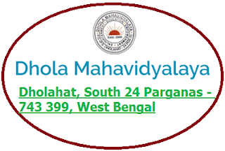 Dhola Mahavidyalaya, Dholahat, South 24 Parganas - 743 399, West Bengal