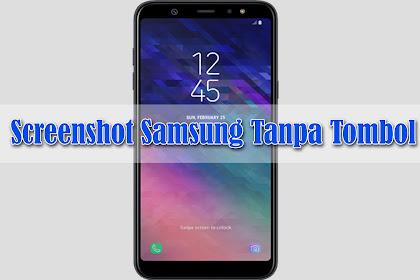 Cara Screenshot Samsung Semua Model Tanpa Tombol