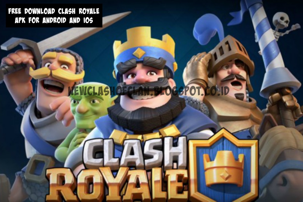Free Download Clash Royale Apk For Android And IOS CLASH OF
