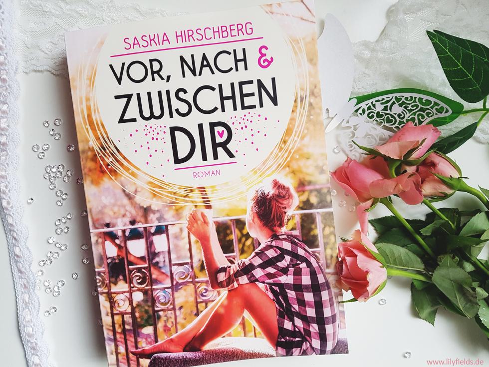 Vor, nach und zwischen dir von Saskia Hirschberg