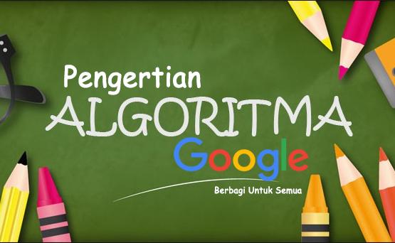 Pengertian Algoritma Google