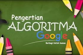 Pengertian Algoritma Google Lengkap
