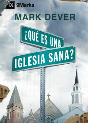 Mark E. Dever-¿Qué Es Una Iglesia Sana?-