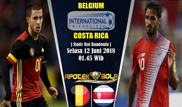 Prediksi Belgium Vs Costa Rica 12 Juni 2018