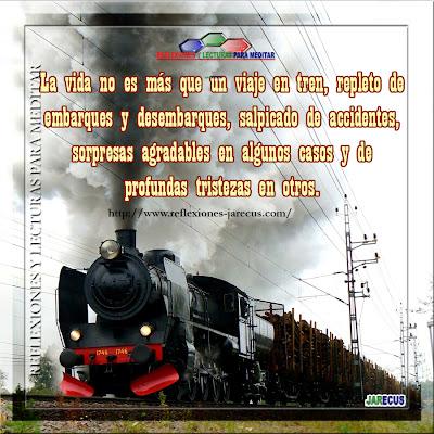 Hace tiempo. leí un libro que comparaba la vida con un viaje en tren. Una lectura extremadamente interesante, cuando es bien interpretada.   La vida no es más que un viaje en tren, repleto de embarques y desembarques, salpicado de accidentes, sorpresas agradables en algunos casos y de profundas tristezas en otros.