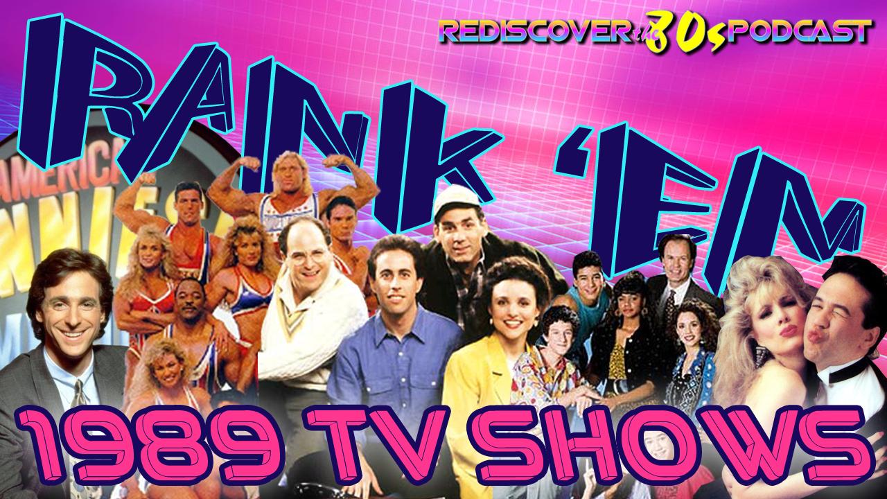 Rank 'Em: 1989 TV Shows with guest Retro Rambler