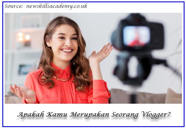 Apakah Kamu Merupakan Seorang Vlogger?
