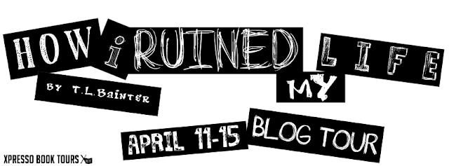 http://xpressobooktours.com/2016/01/26/tour-sign-up-how-i-ruined-my-life-by-t-l-bainter/