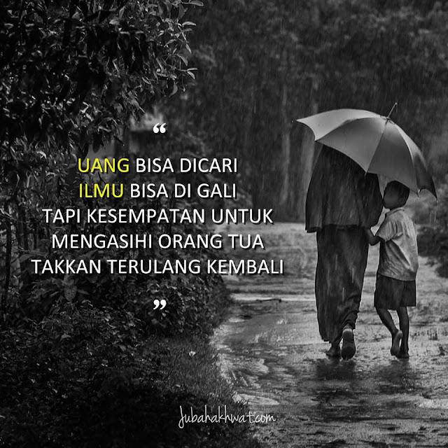 Mengasihi Orang Tua Takkan Terulang Kembali