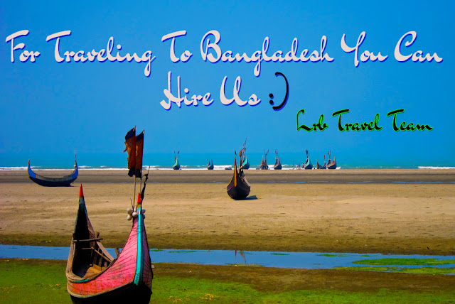 Traveling to Bangladesh you can hire us. traveling to bangladesh.