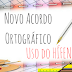 MUDANÇAS NO USO DO HÍFEN - NOVO ACORDO ORTOGRÁFICO