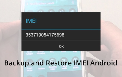 Backup and restore IMEI Android