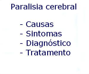 Paralisia cerebral causas sintomas diagnóstico tratamento prevenção riscos complicações
